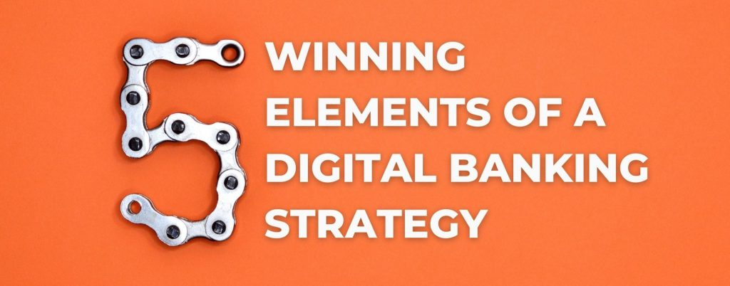 digital banking, digital bank, digital bank solutions, digital banking journey, digital banking essentials, digital banking elements