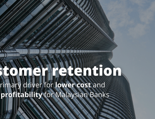 Customer retention is the primary driver for lower cost and higher profitability for Malaysian Banks