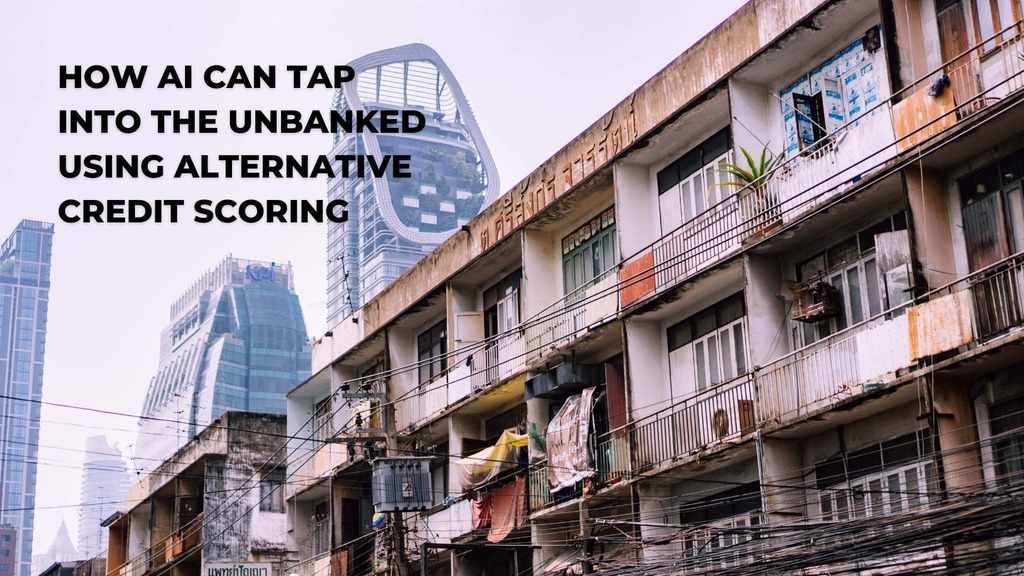 alternative credit scoring for the unbanked, artificial intelligence, ai